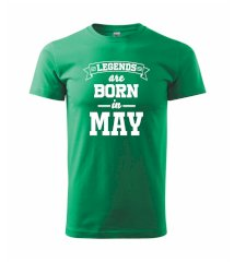Legends are born in May - Heavy new - triko pánské